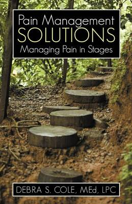Pain Management Solutions: Managing Pain in Stages (Paperback)