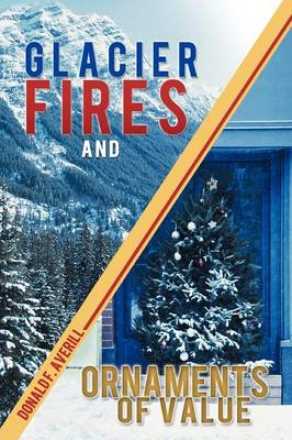 Glacier Fires and Ornaments of Value (Paperback)