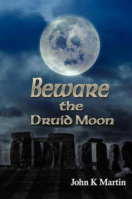 Beware the Druid Moon (Paperback)