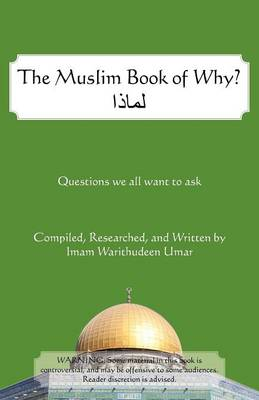 The Muslim Book of Why: What Everyone Should Know about Islam (Paperback)