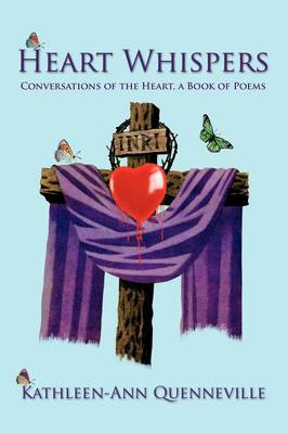 Heart Whispers: Conversations of the Heart, a Book of Poems (Paperback)