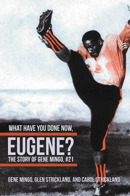 What Have You Done Now, Eugene?: The Story of Gene Mingo, #21 (Paperback)