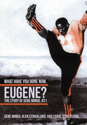 What Have You Done Now, Eugene?: The Story of Gene Mingo, #21 (Hardback)