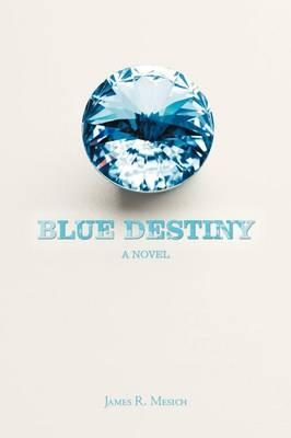 Blue Destiny (Paperback)