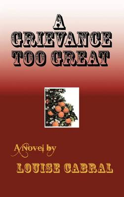 A Grievance Too Great (Hardback)