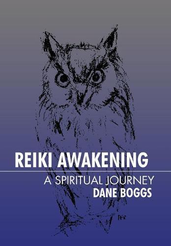 Reiki Awakening: A Spiritual Journey (Hardback)