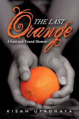 The Last Orange: A Lost and Found Memoir (Paperback)