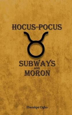 Hocus-Pocus: Subways and Moron (Paperback)
