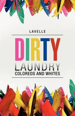 Dirty Laundry: Coloreds and Whites (Paperback)