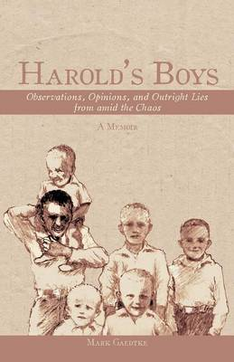 Harold's Boys: Observations, Opinions, and Outright Lies from Amid the Chaos (Paperback)