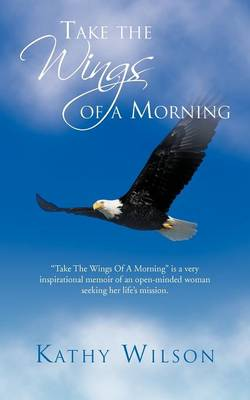 Take the Wings of a Morning (Paperback)