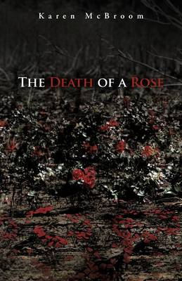 The Death of a Rose (Paperback)