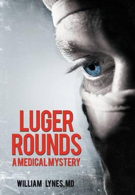 Luger Rounds (Hardback)