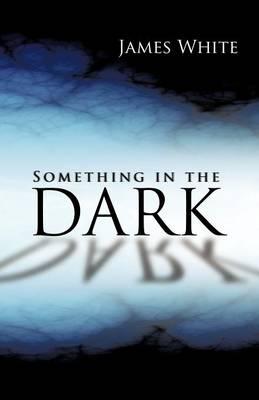 Something in the Dark (Paperback)