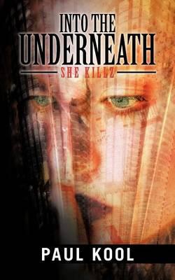 Into the Underneath: She Killz (Paperback)