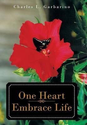 One Heart-Embrace Life (Hardback)