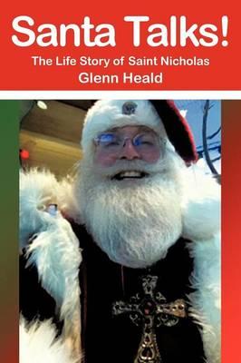 Santa Talks!: The Life Story of Saint Nicholas (Paperback)