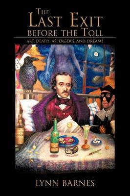 The Last Exit Before the Toll: Art, Death, Asperger's, and Dreams (Paperback)