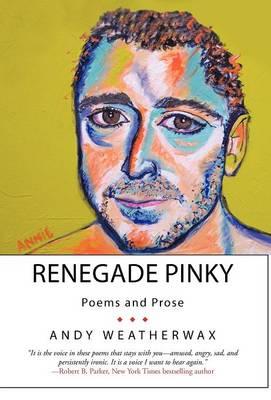 Renegade Pinky: Poems and Prose (Hardback)
