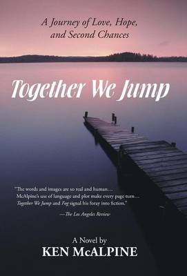 Together We Jump: A Journey of Love, Hope and Second Chances (Hardback)