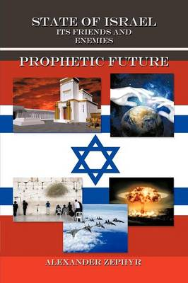 State of Israel. Its Friends and Enemies. Prophetic Future (Paperback)