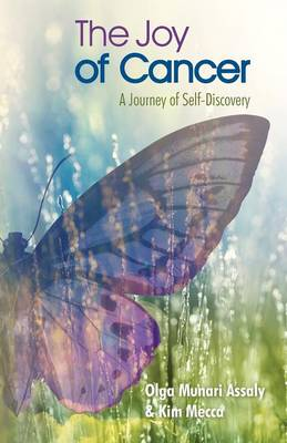 The Joy of Cancer: A Journey of Self-Discovery (Paperback)