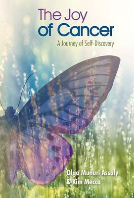 The Joy of Cancer: A Journey of Self-Discovery (Hardback)