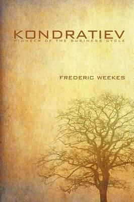 Kondratiev: Pioneer of the Business Cycle (Paperback)