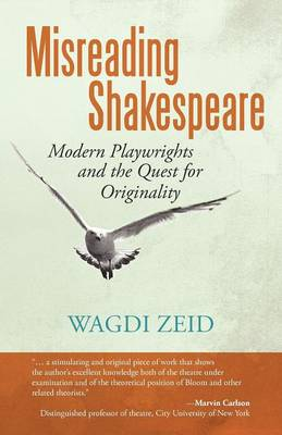 Misreading Shakespeare: Modern Playwrights and the Quest for Originality (Paperback)