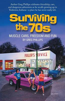 Surviving the 70s: Muscle Cars, Freedom and Fun (Paperback)