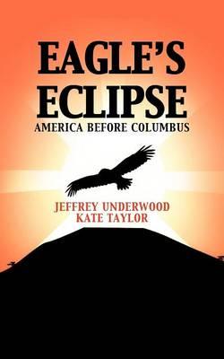 Eagle's Eclipse: America Before Columbus (Paperback)