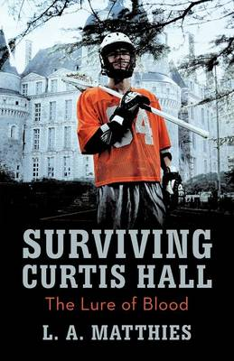 Surviving Curtis Hall: The Lure of Blood (Paperback)