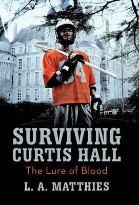 Surviving Curtis Hall: The Lure of Blood (Hardback)