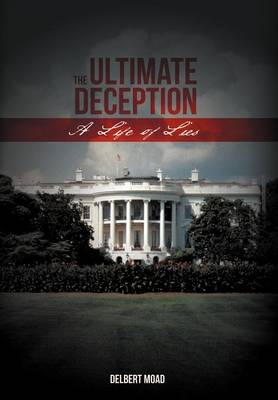 The Ultimate Deception: A Life of Lies (Hardback)