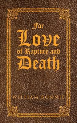 For Love of Rapture and Death (Paperback)