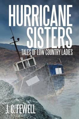 Hurricane Sisters: Tales of Low Country Ladies (Paperback)