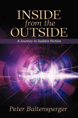 Inside from the Outside: A Journey in Sudden Fiction (Paperback)