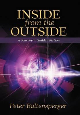 Inside from the Outside: A Journey in Sudden Fiction (Hardback)