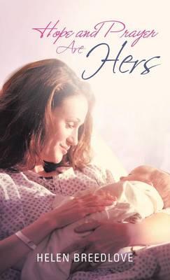 Hope and Prayer Are Hers (Hardback)