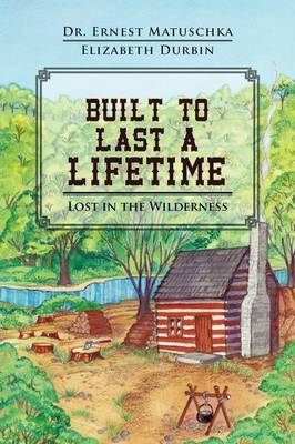 Built to Last a Lifetime: Lost in the Wilderness (Paperback)