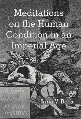 Meditations on the Human Condition in an Imperial Age (Hardback)
