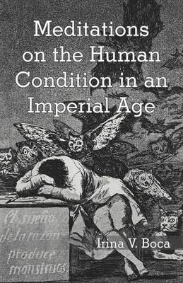 Meditations on the Human Condition in an Imperial Age (Paperback)
