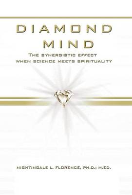 Diamond Mind: The Intelligent, Synergistic Approach to Science and Spirituality (Hardback)