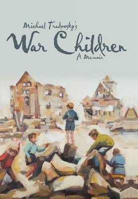 War Children: A Memoir (Hardback)