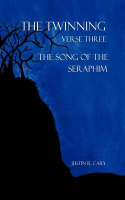 The Twinning Verse Three: The Song of the Seraphim (Paperback)