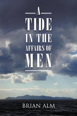 A Tide in the Affairs of Men (Paperback)