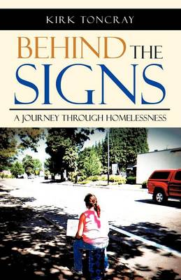 Behind the Signs: A Journey Through Homelessness (Paperback)