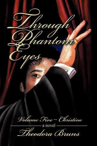 Through Phantom Eyes: Volume Five - Christine (Paperback)