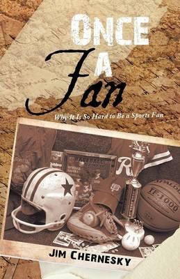 Once a Fan: Why It Is So Hard to Be a Sports Fan (Paperback)