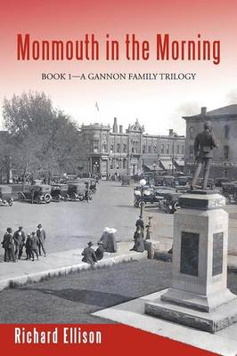 Monmouth in the Morning: Book 1-A Gannon Family Trilogy (Paperback)